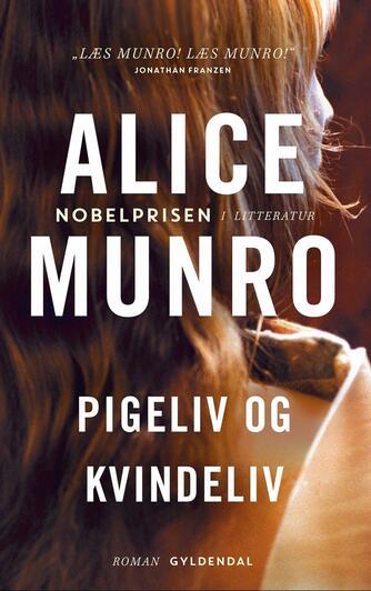 Alice Munro: Pigeliv og kvindeliv : roman