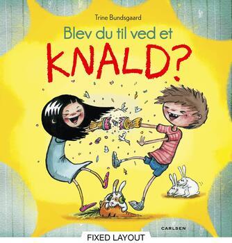 Trine Bundsgaard, Zarah Juul: Blev du til ved et knald?