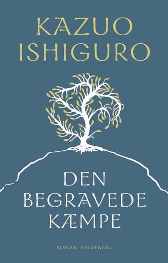 Kazuo Ishiguro: Den begravede kæmpe : roman
