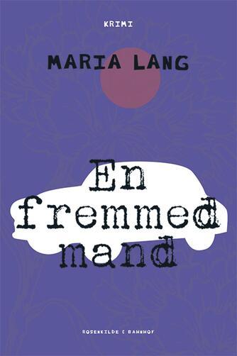 Maria Lang: En fremmed mand : krimi
