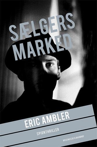 Eric Ambler: Sælgers marked : spionthriller