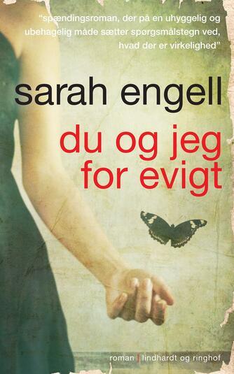Sarah Engell: Du og jeg for evigt : roman