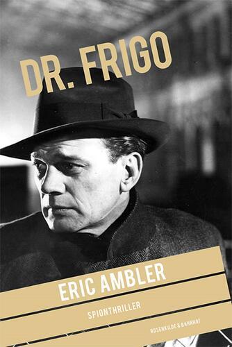 Eric Ambler: Dr. Frigo : spionthriller