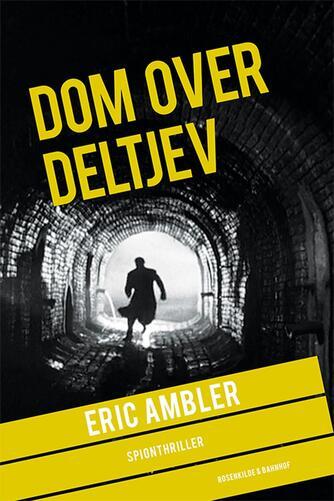 Eric Ambler: Dom over Deltjev : spionthriller