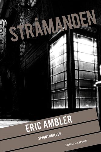 Eric Ambler: Stråmanden : spionthriller