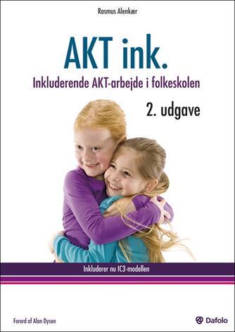 Rasmus Alenkær: AKT ink. : inkluderende AKT-arbejde i folkeskolen