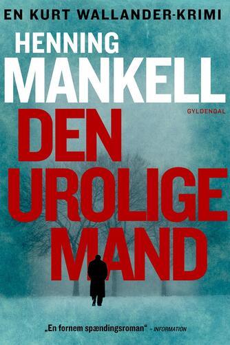 Henning Mankell: Den urolige mand
