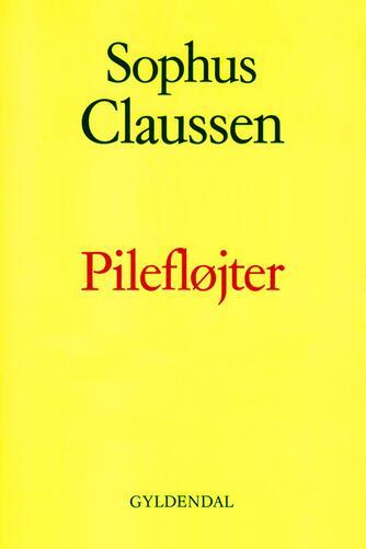 Sophus Claussen: Pilefløjter