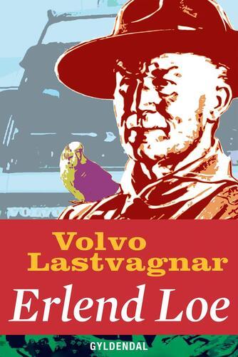 Erlend Loe: Volvo lastvagnar
