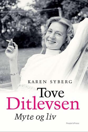 Karen Syberg: Tove Ditlevsen : myte og liv