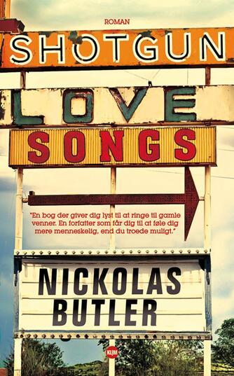 Nickolas Butler: Shotgun lovesongs : roman