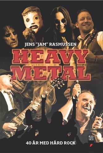 Jens Jam Rasmussen: Heavy metal : 40 år med hård rock