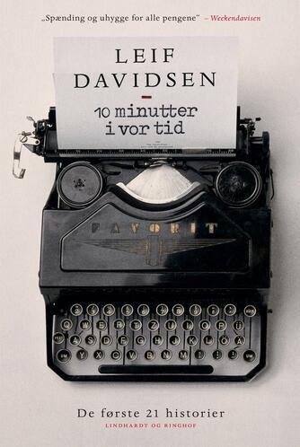 Leif Davidsen: 10 minutter i vor tid : de første 21 historier