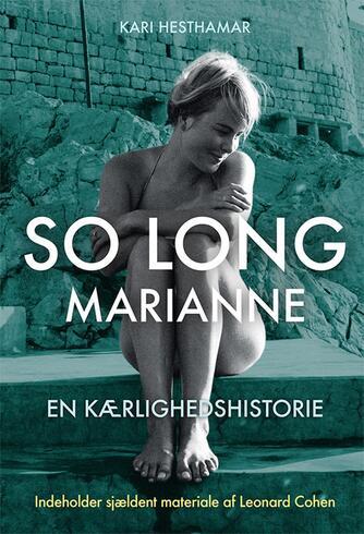 Kari Hesthamar: So long, Marianne : en kærlighedshistorie
