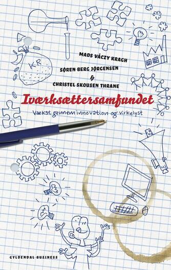 Mads Váczy Kragh, Søren Berg Jørgensen, Christel Skousen Thrane: Iværksættersamfundet : vækst gennem innovation og virkelyst