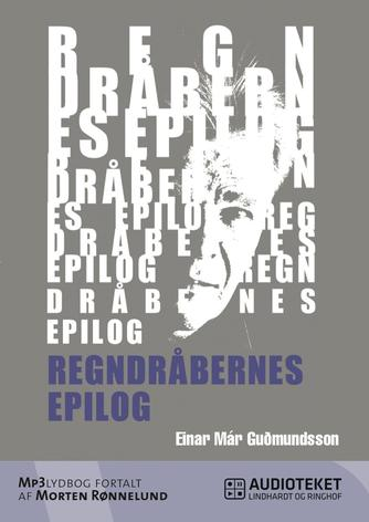 Einar Már Guðmundsson: Regndråbernes epilog