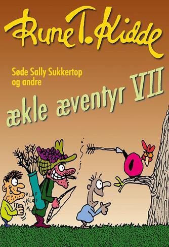 Rune T. Kidde: Søde Sally Sukkertop og andre ækle æventyr. 7