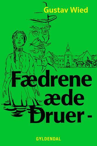 Gustav Wied: Fædrene æde Druer