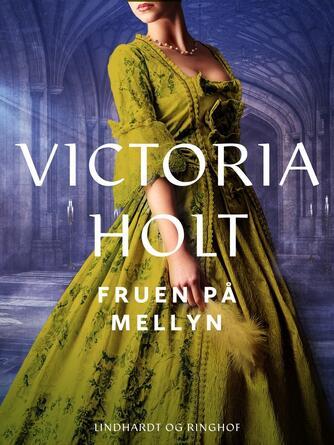 Victoria Holt: Fruen på Mellyn : roman