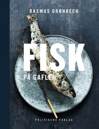 Rasmus Grønbech: Fisk på gaflen