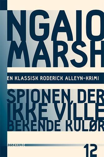 Ngaio Marsh: Spionen, der ikke ville bekende kulør