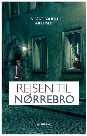 Vibeke Bruun Arildsen: Rejsen til Nørrebro