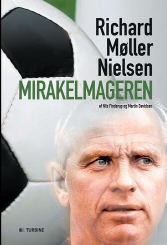Nils Finderup, Martin Davidsen: Mirakelmageren - Richard Møller Nielsen