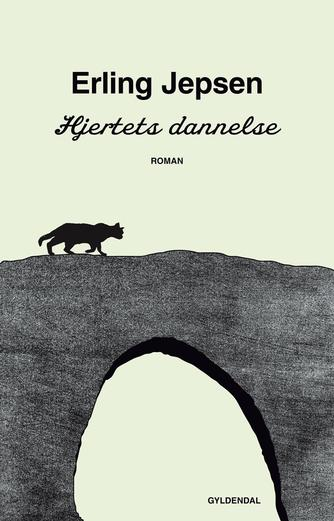 Erling Jepsen (f. 1956): Hjertets dannelse : roman