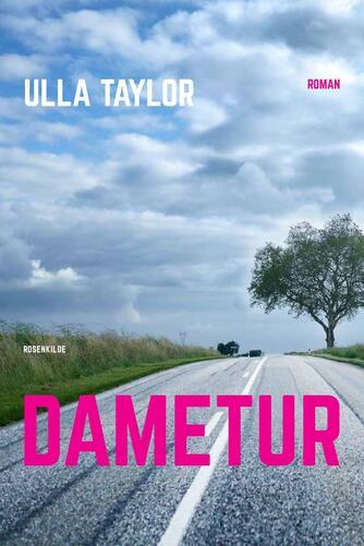 Ulla Taylor: Dametur : roman
