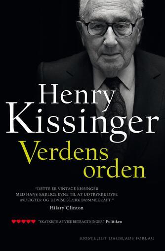 Henry Kissinger: Verdens orden : refleksioner over nationers egenart og historiens gang