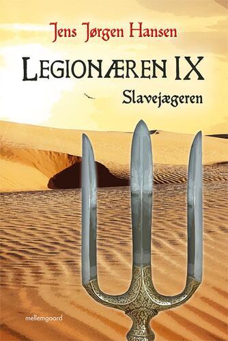 Jens Jørgen Hansen (f. 1961-01-10): Legionæren. 9, Slavejægeren