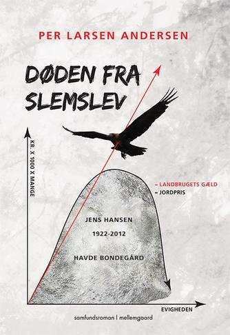 Per Larsen Andersen (f. 1959): Døden fra Slemslev : samfundsroman