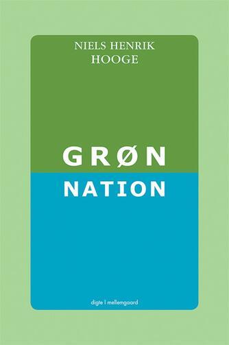 Niels Henrik Hooge: Grøn nation : digte
