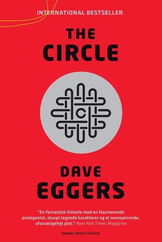 Dave Eggers (f. 1970-03-12): The circle : roman