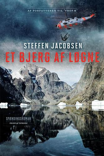 Steffen Jacobsen (f. 1956): Et bjerg af løgne : spændingsroman