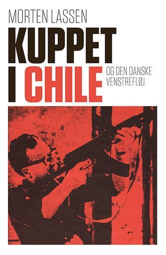 Morten Lassen (f. 1974): Kuppet i Chile og den danske venstrefløj