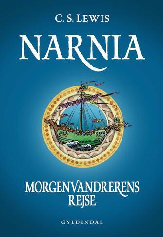 C. S. Lewis: Narnia - morgenvandrerens rejse