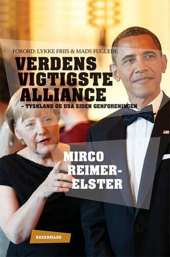 Mirco Reimer-Elster: Verdens vigtigste alliance : Tyskland og USA siden genforeningen