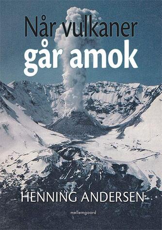 Henning Andersen (f. 1945): Når vulkaner går amok