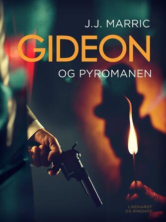 J. J. Marric: Gideon og pyromanen