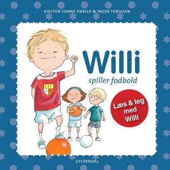 Kirsten Sonne Harild, Inger Tobiasen: Willi spiller fodbold