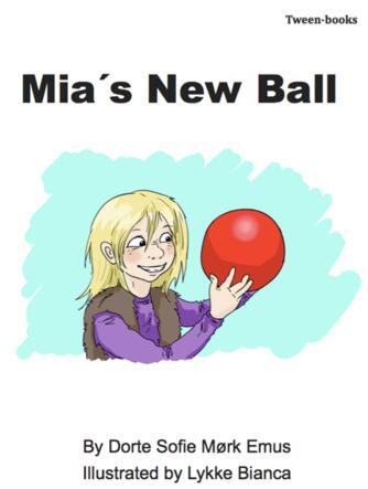 Dorte Sofie Mørk Emus: Mia's new ball