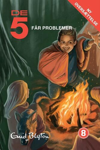 Enid Blyton: De 5 får problemer