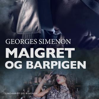 Georges Simenon: Maigret og barpigen