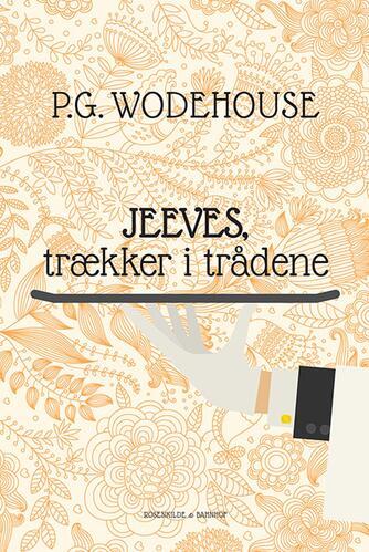 P. G. Wodehouse: Jeeves trækker i trådene