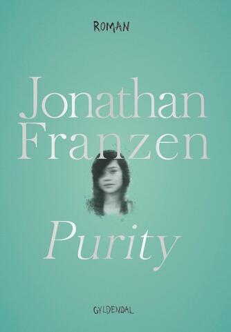 Jonathan Franzen: Purity : roman