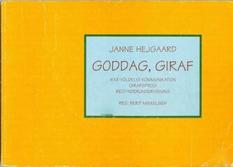 Janne Hejgaard: Goddag, giraf : ikke-voldelig kommunikation, girafsprog : begynderundervisning