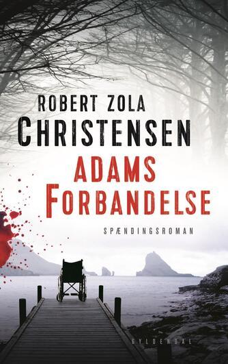 Robert Zola Christensen: Adams forbandelse : spændingsroman