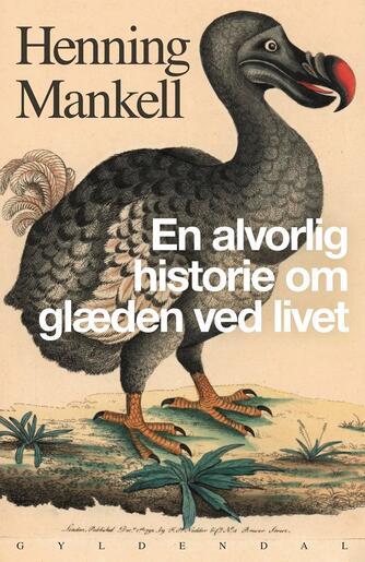 Henning Mankell: En alvorlig historie om glæden ved livet