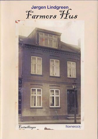 Jørgen Lindgreen: Farmors hus : fortællinger